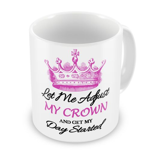 Let Me Adjust My Crown Funny Novelty Gift Mug
